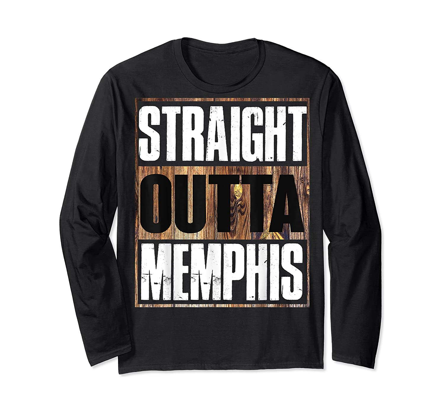 Straight Outta Memphis Tennessee Funny Gift Shirts Long Sleeve T-shirt