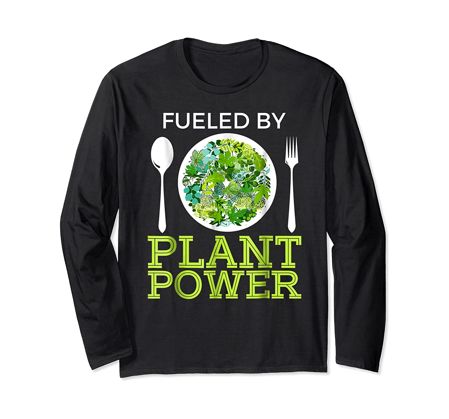 Fueled By Plant Power Vegetarian Shirts Long Sleeve T-shirt