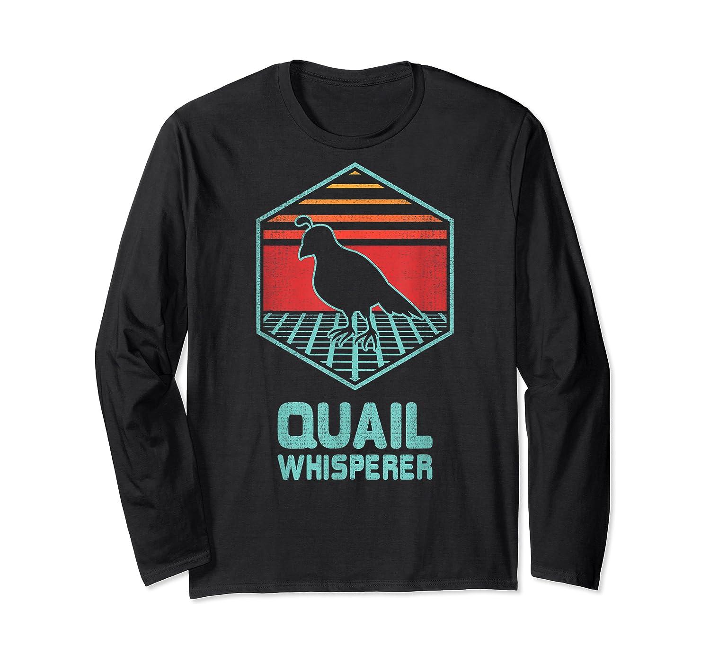 Quail Whisperer Retro Vintage 80s Retrowave Gift Shirts Long Sleeve T-shirt