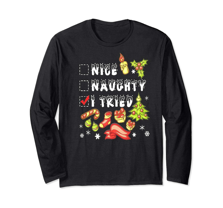 Nice Naughty I Tried Funny Candy Christmas Pajama Gift Shirts Long Sleeve T-shirt