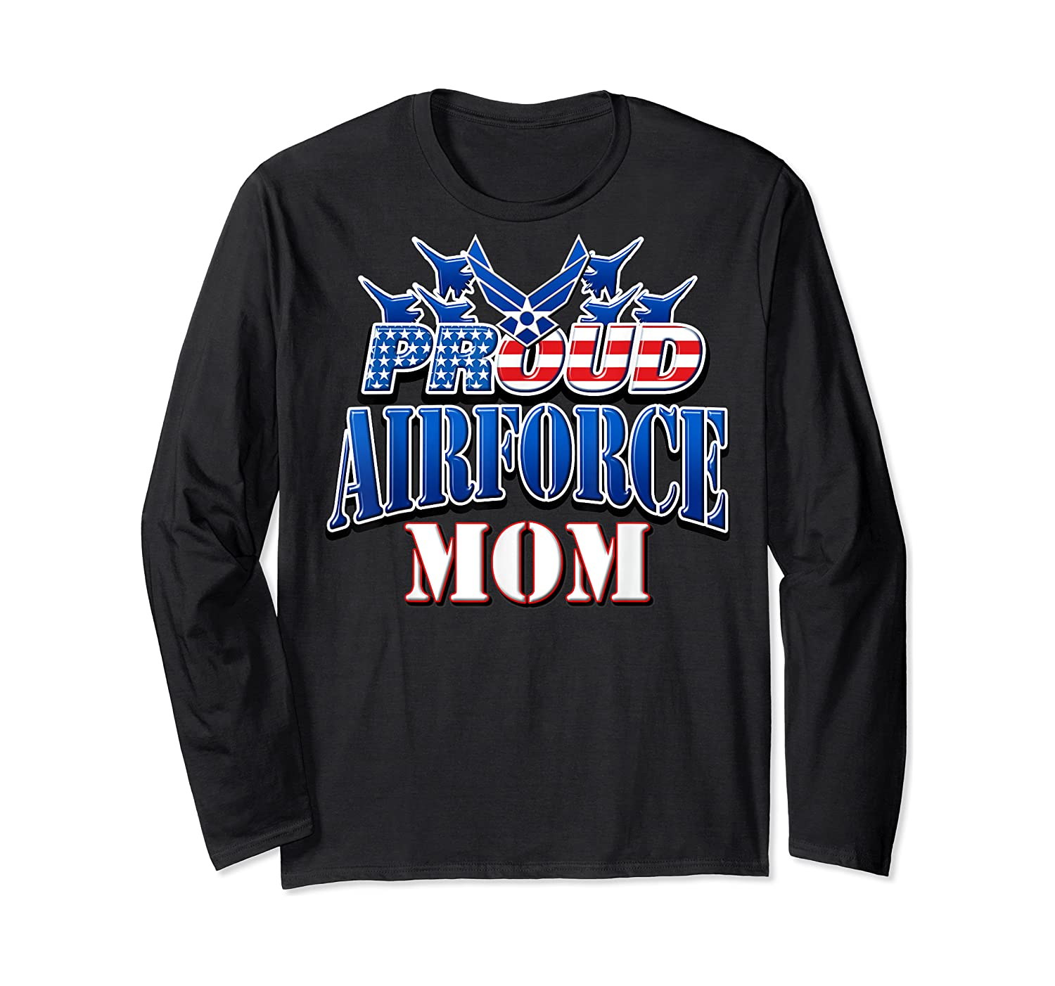 Proud Air Force Mom Shirt Mothers Day Patriotic Usa Military Long Sleeve T-shirt