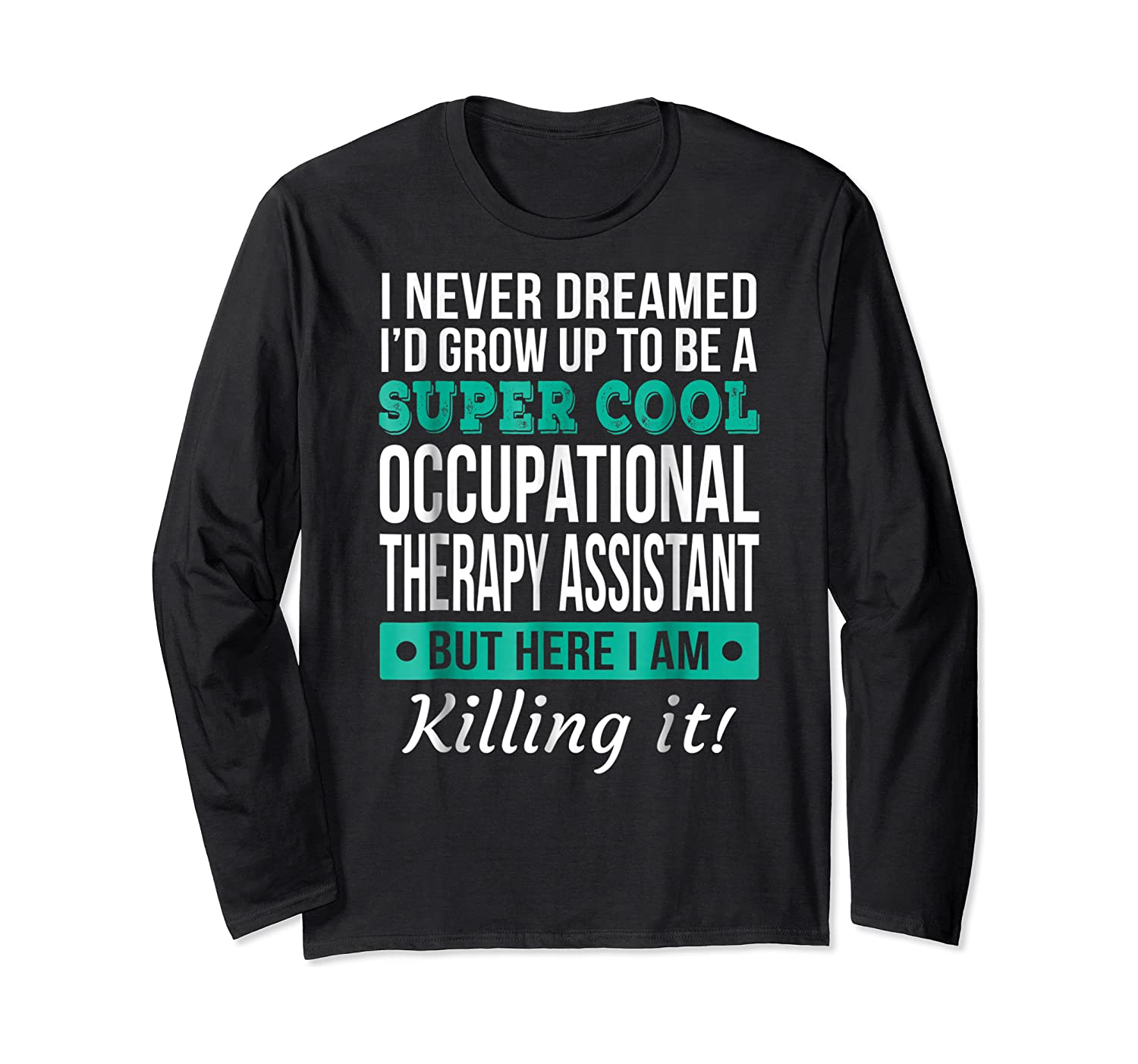 Super Cool Occupational Therapy Assistant T-shirt Funny Gift Long Sleeve T-shirt