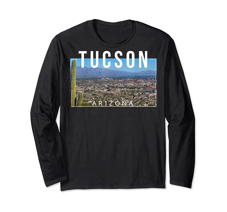 Tucson Arizona The Old Pueblo Skyline - Ts Shirts Long Sleeve T-shirt