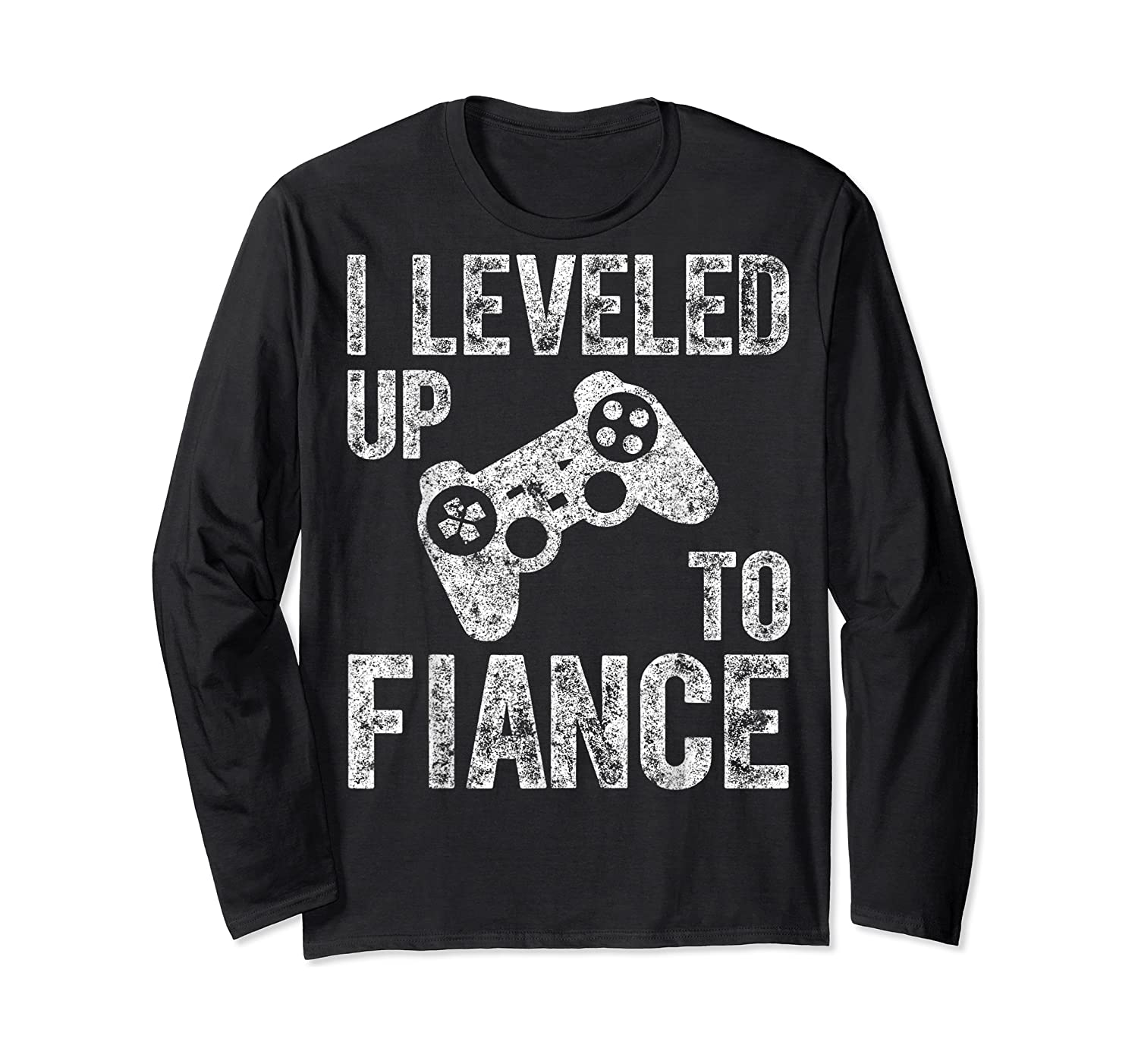 Funny Video Gamer Gift I Leveled Up To Fiance Cute Shirts Long Sleeve T-shirt