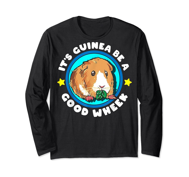 It's Guinea Be A Good Wheek   Cute Cavy Gift   Guinea Pig T-shirt Long Sleeve T-shirt