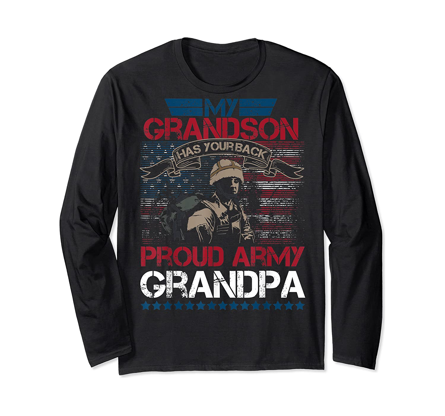 My Grandson Has Your Back Proud Army Grandpa Gift Shirts Long Sleeve T-shirt