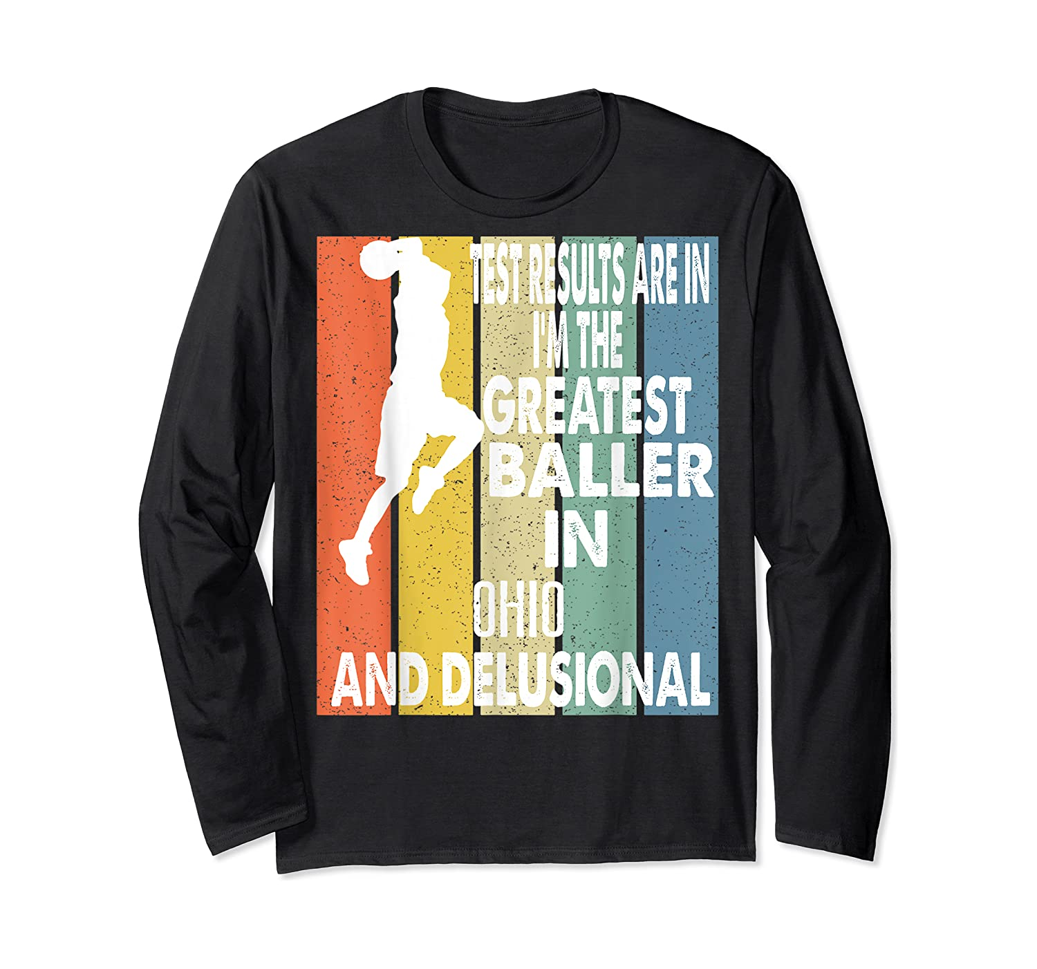 The Greatest Baller In Ohio Basketball Player T-shirt Long Sleeve T-shirt