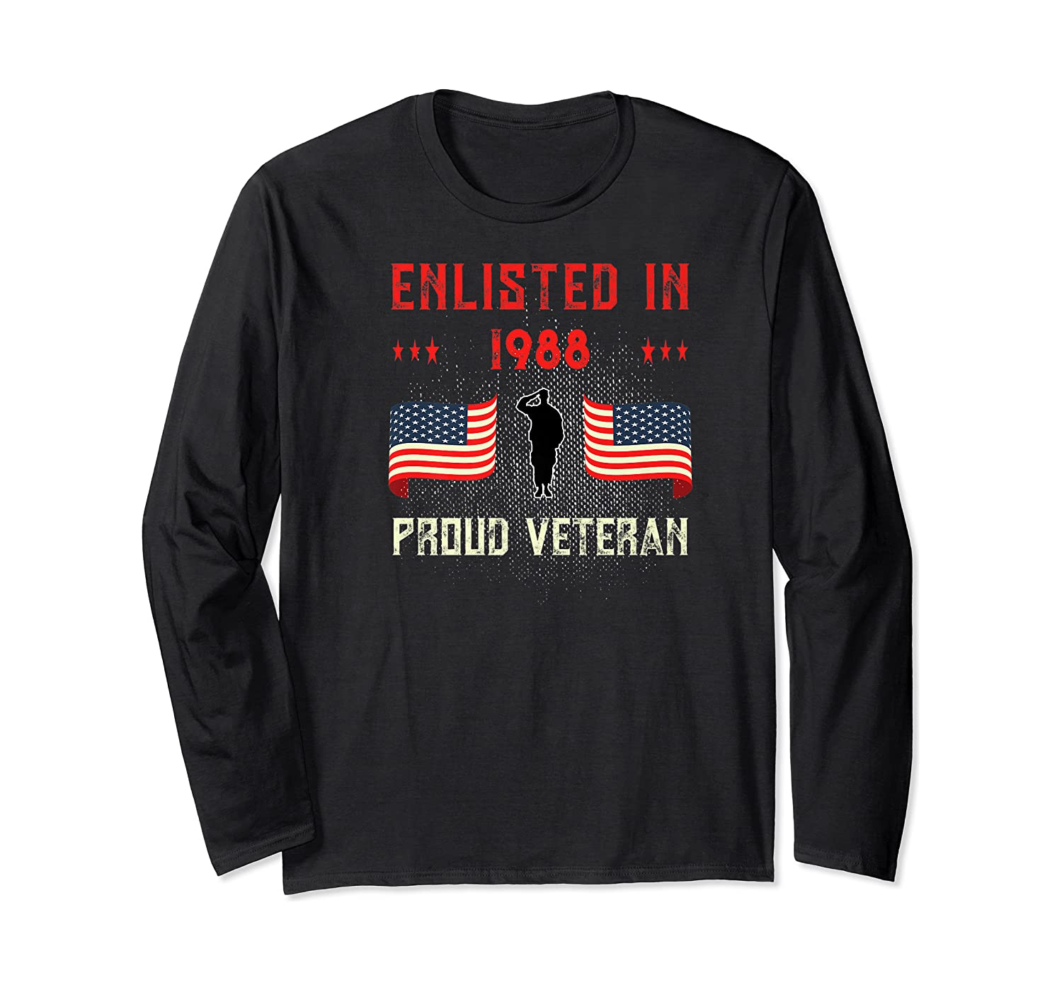 Veteran Enlisted 1988 Quote Proud Vet American Flag Served Shirts Long Sleeve T-shirt