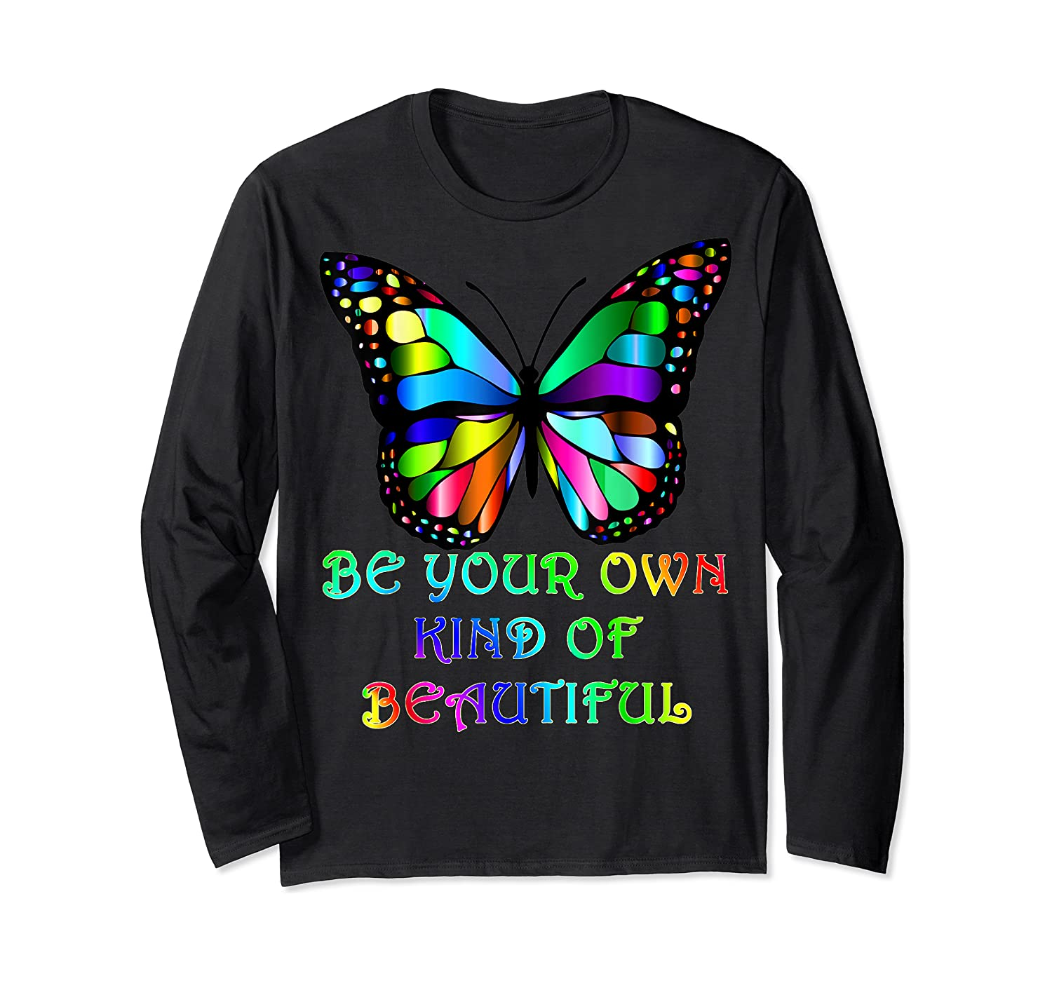 Kindness Butterfly Be Your Own Kind Of Beautiful Shirts Long Sleeve T-shirt