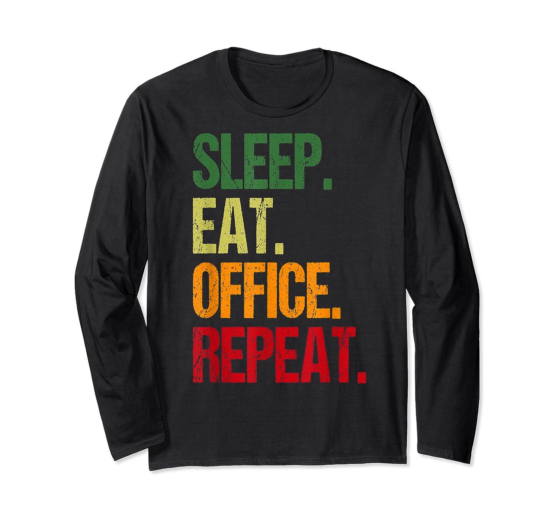 Eat Sleep Office Repeat Office Hamster Wheel Gift T-shirt Long Sleeve T-shirt