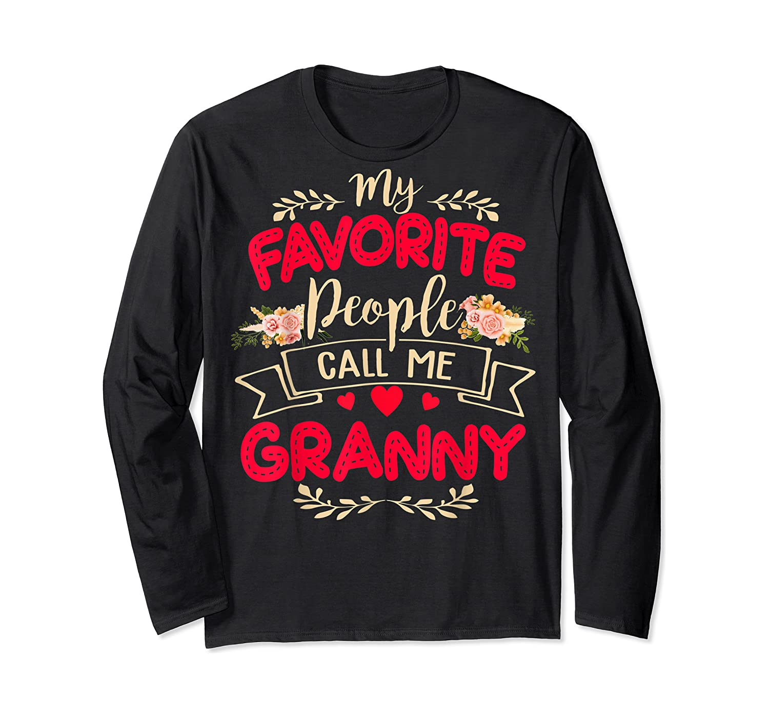 My Favorite People Call Me Granny Mothers Day Gift Shirts Long Sleeve T-shirt