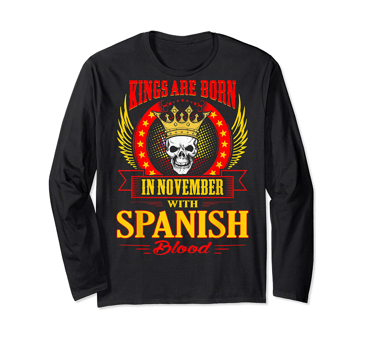 Kings Are Born In November With Spanish Blood Shirts Long Sleeve T-shirt