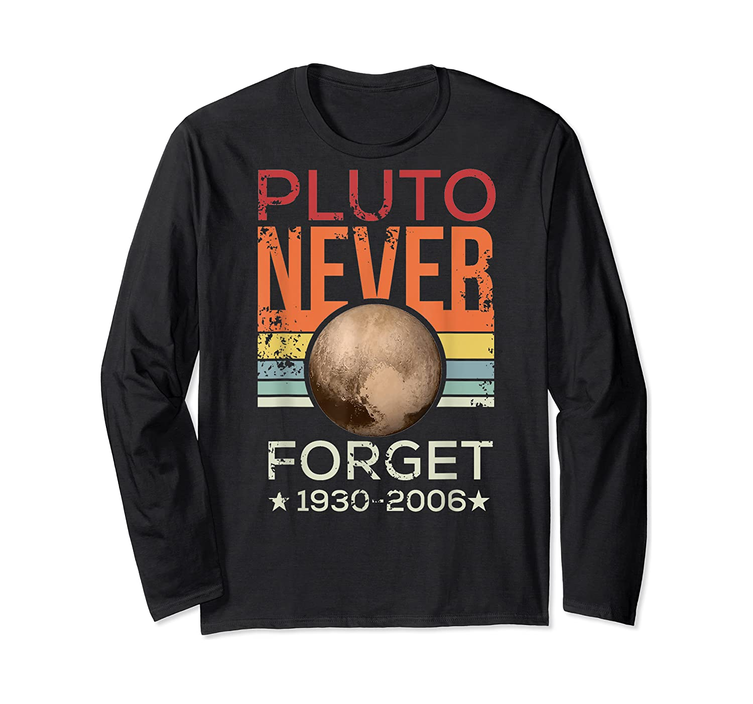 Pluto Never Forget 1930 - 2006 Space Vintage Lover Gift T-shirt Long Sleeve T-shirt