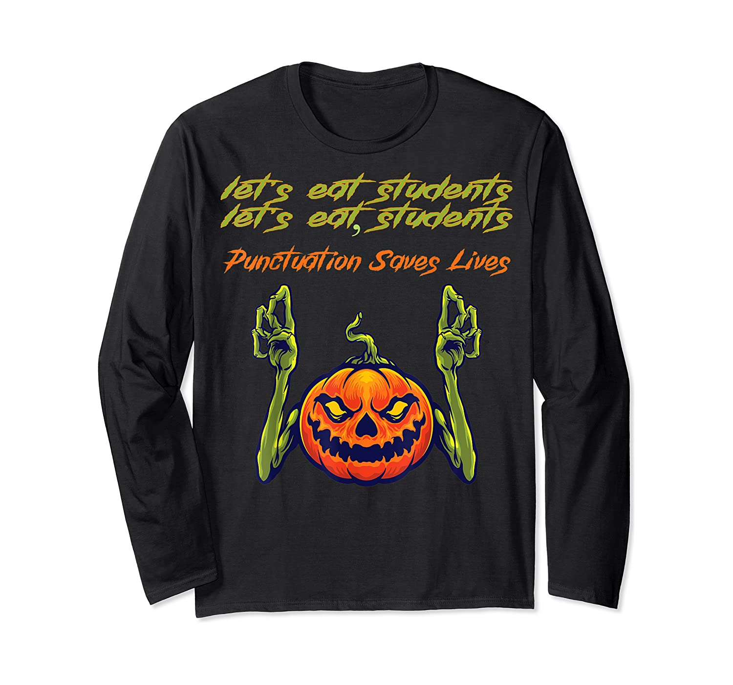 Funny Let's Eat Students Punctuation Saves Lives Tea Shirts Long Sleeve T-shirt