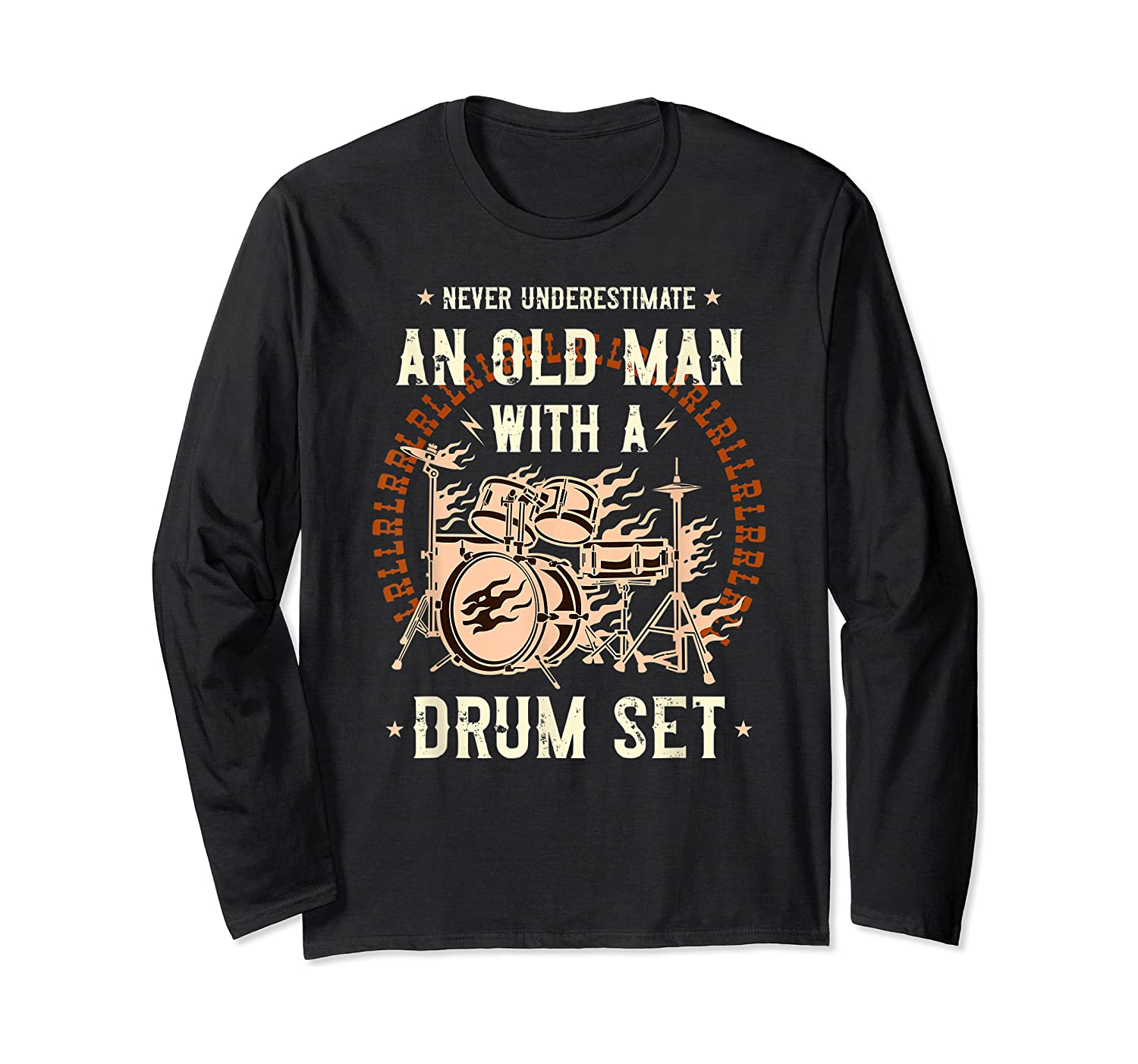 Never Underestimate An Old Man With A Drum Set Drummer Shirts Long Sleeve T-shirt