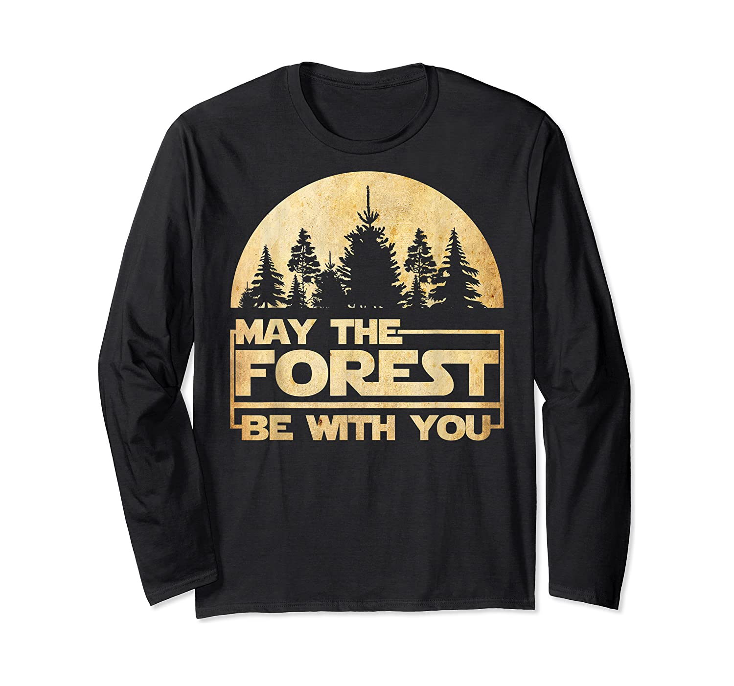 May The Forest Be With You T-shirt Long Sleeve T-shirt