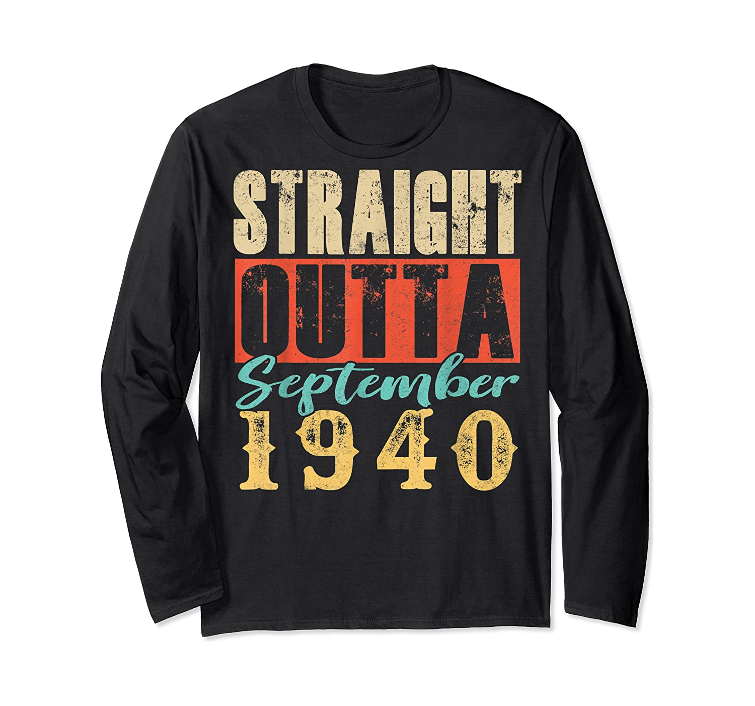 Straight Outta September 1940 79th Awesome Birthday T-shirt Long Sleeve T-shirt