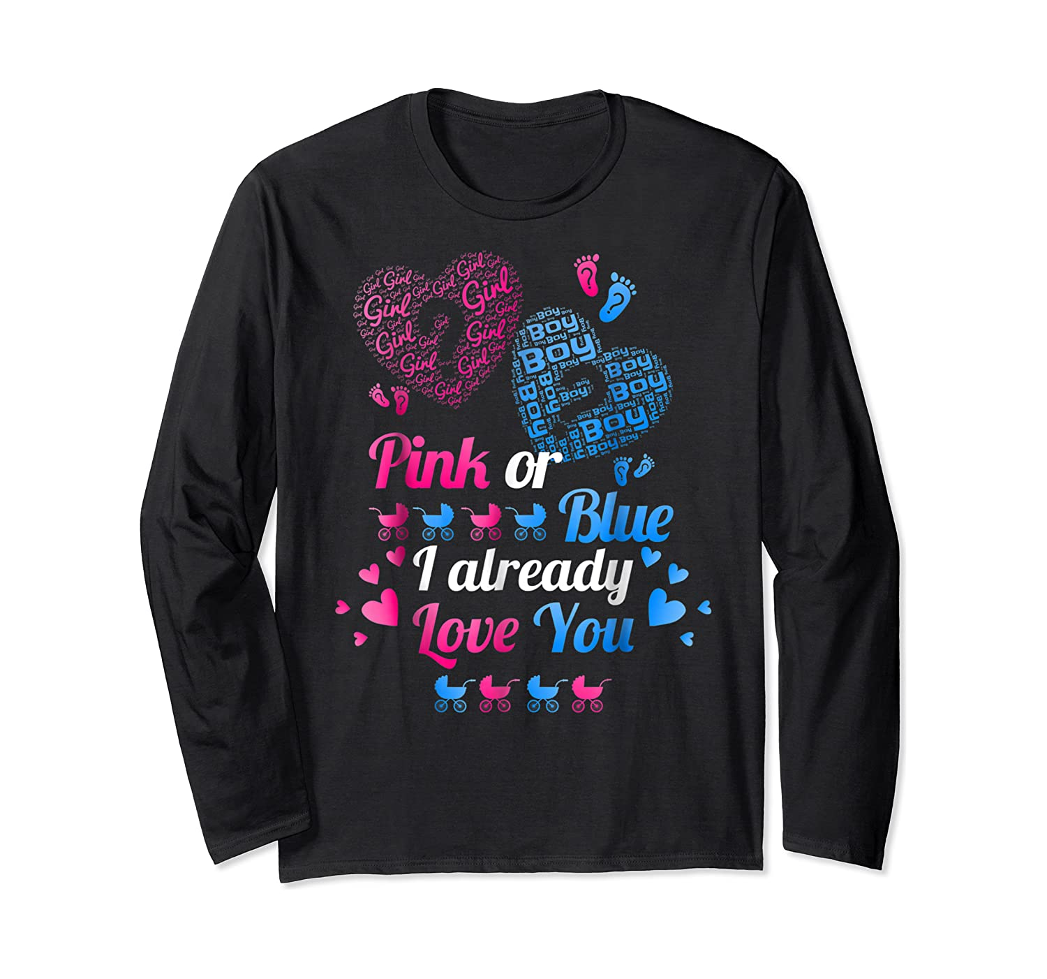 Gender Reveal   Pink Or Blue I Already Love You T Shirts Long Sleeve T-shirt