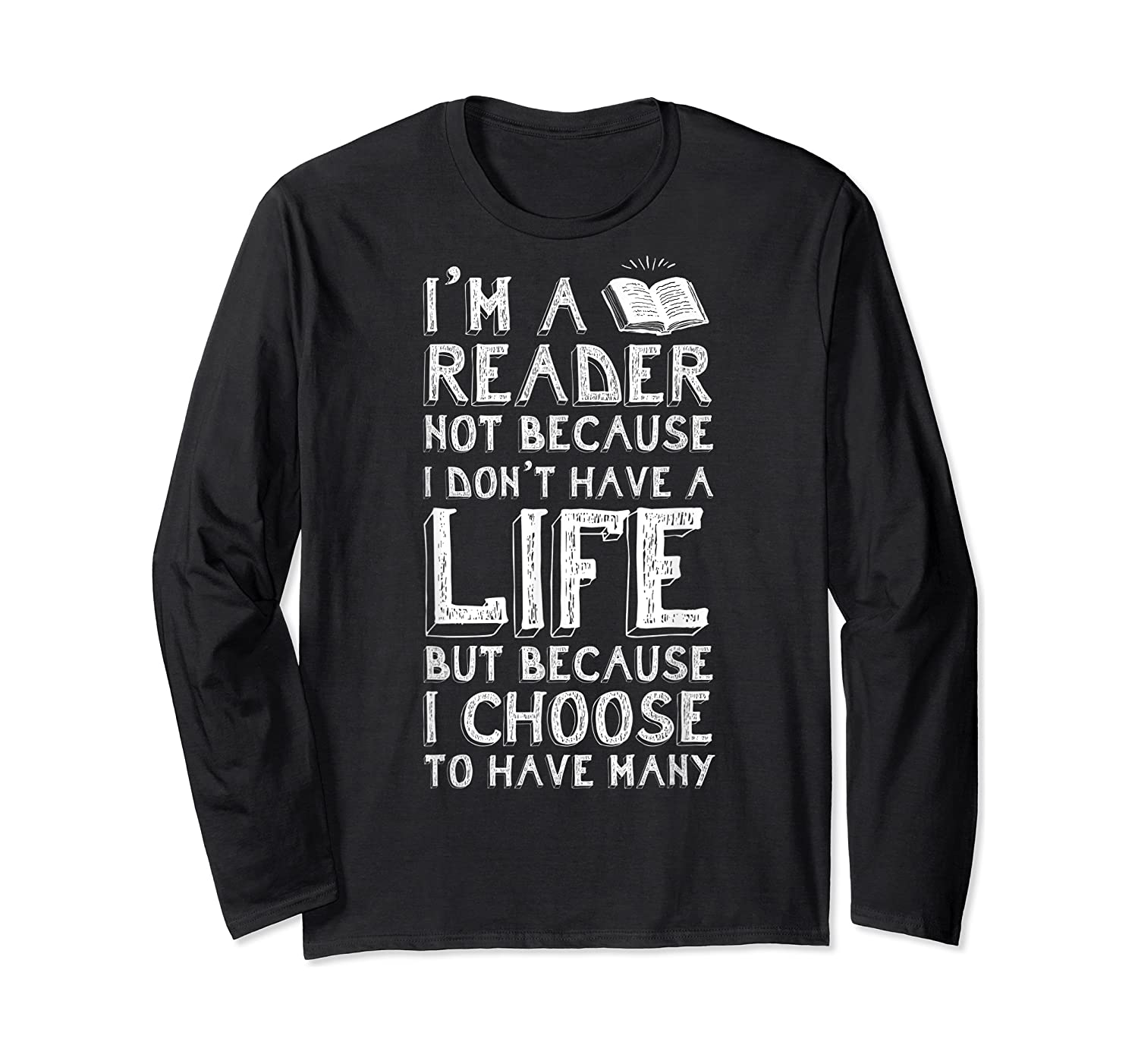 I Am A Reader Book Quote Bookworm Reading Literary T-shirt Long Sleeve T-shirt