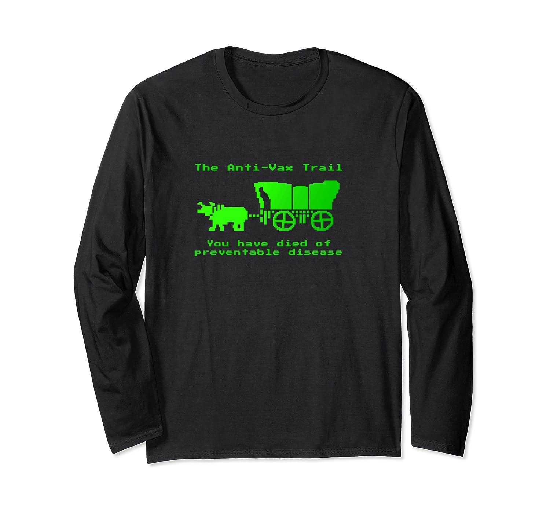 The Anti-vax Trail Pro Vax Vaccination Long Sleeve T-shirt Unisex