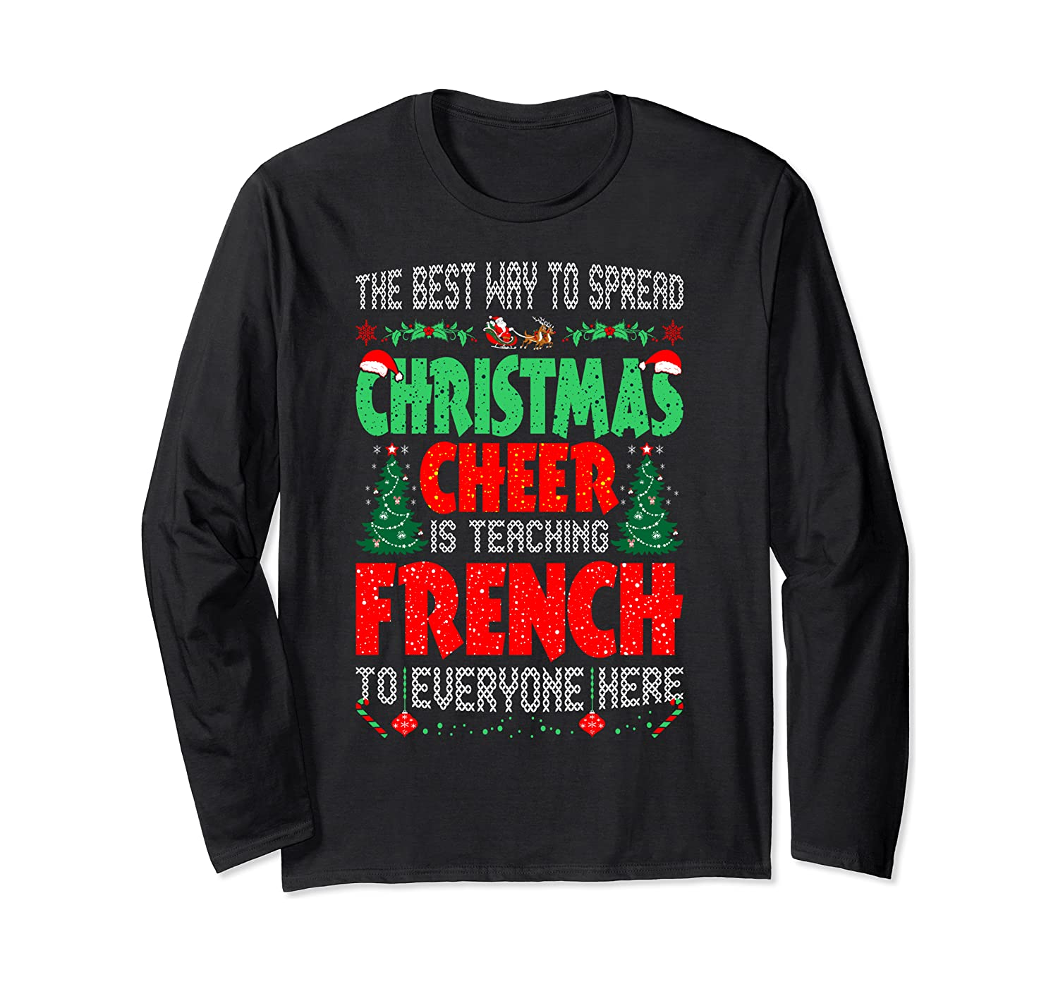 Best Way Spread Christmas Cheer Teaching French Long Sleeve T-Shirt