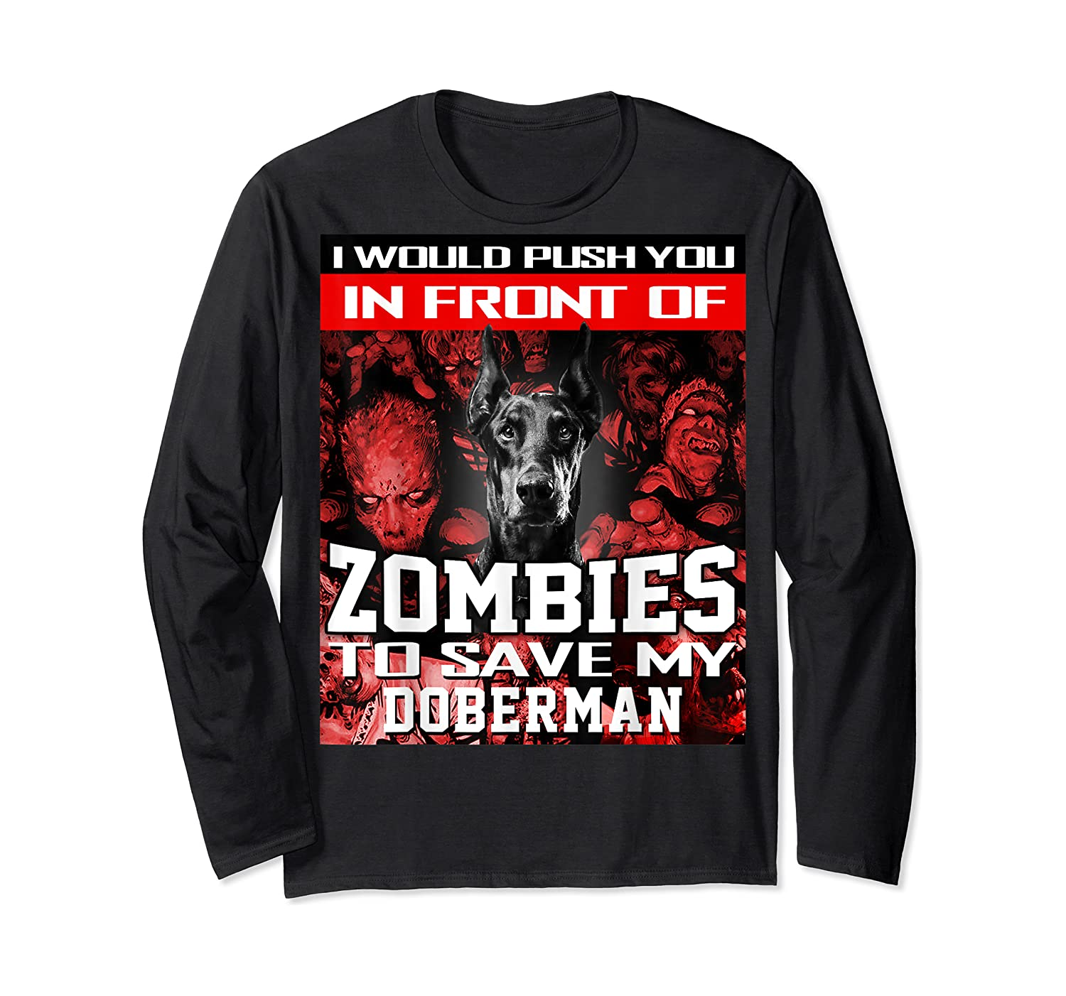 In Front Of Zombies To Save My Doberman Halloween Saying T-shirt Long Sleeve T-shirt
