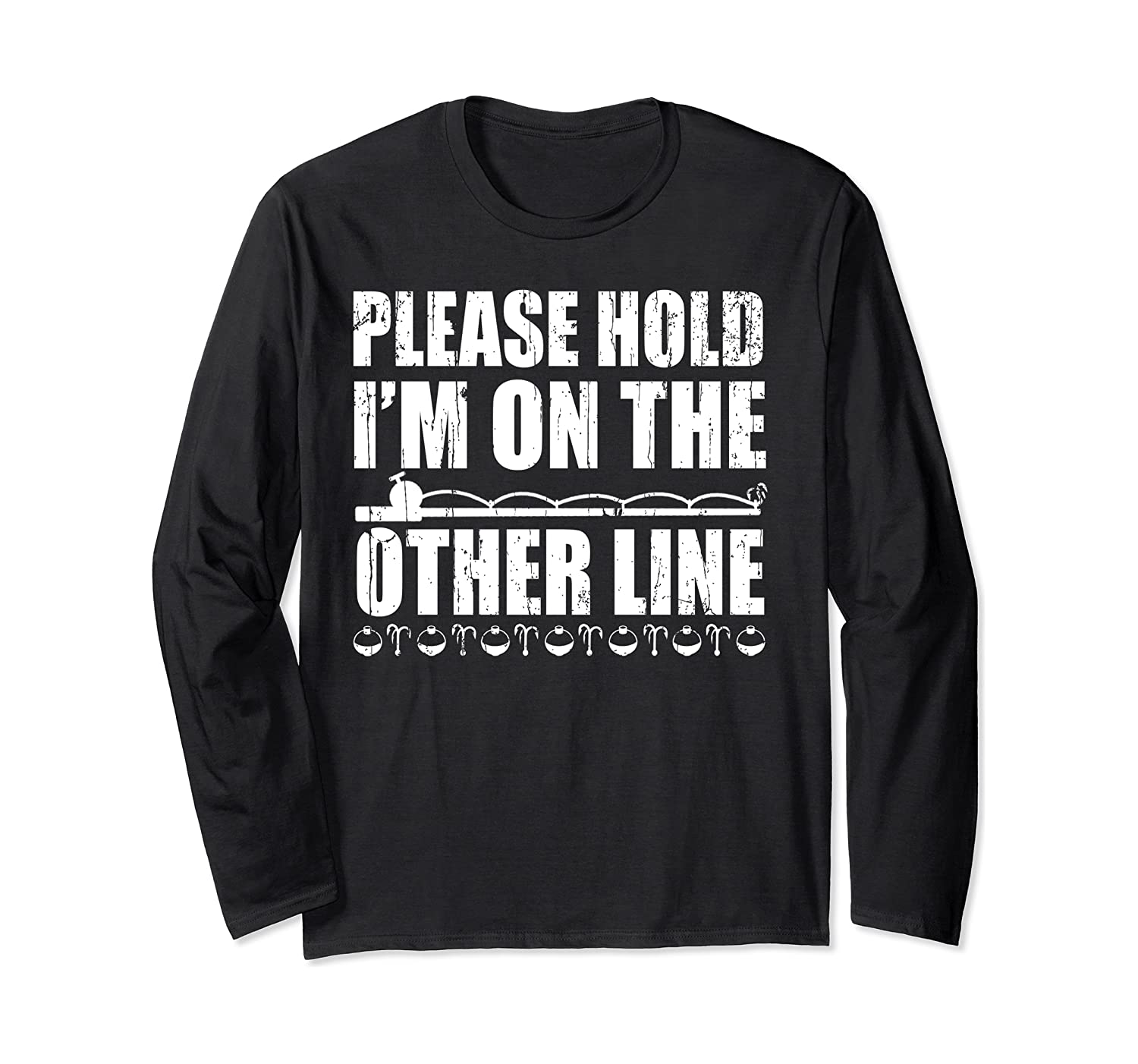 Please Hold I'm On The Other Line Fishing Long Sleeve T-Shirt-Awarplus