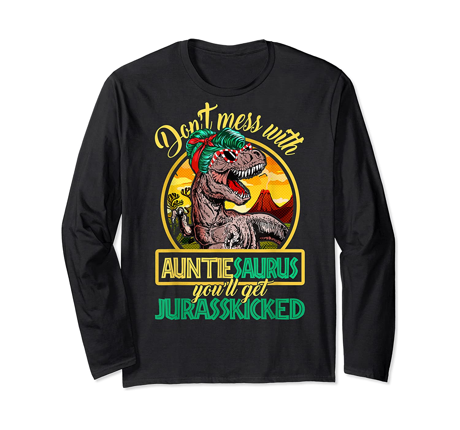 Don't Mess With Auntiesaurus T Rex Aunt Family Costume T-shirt Long Sleeve T-shirt