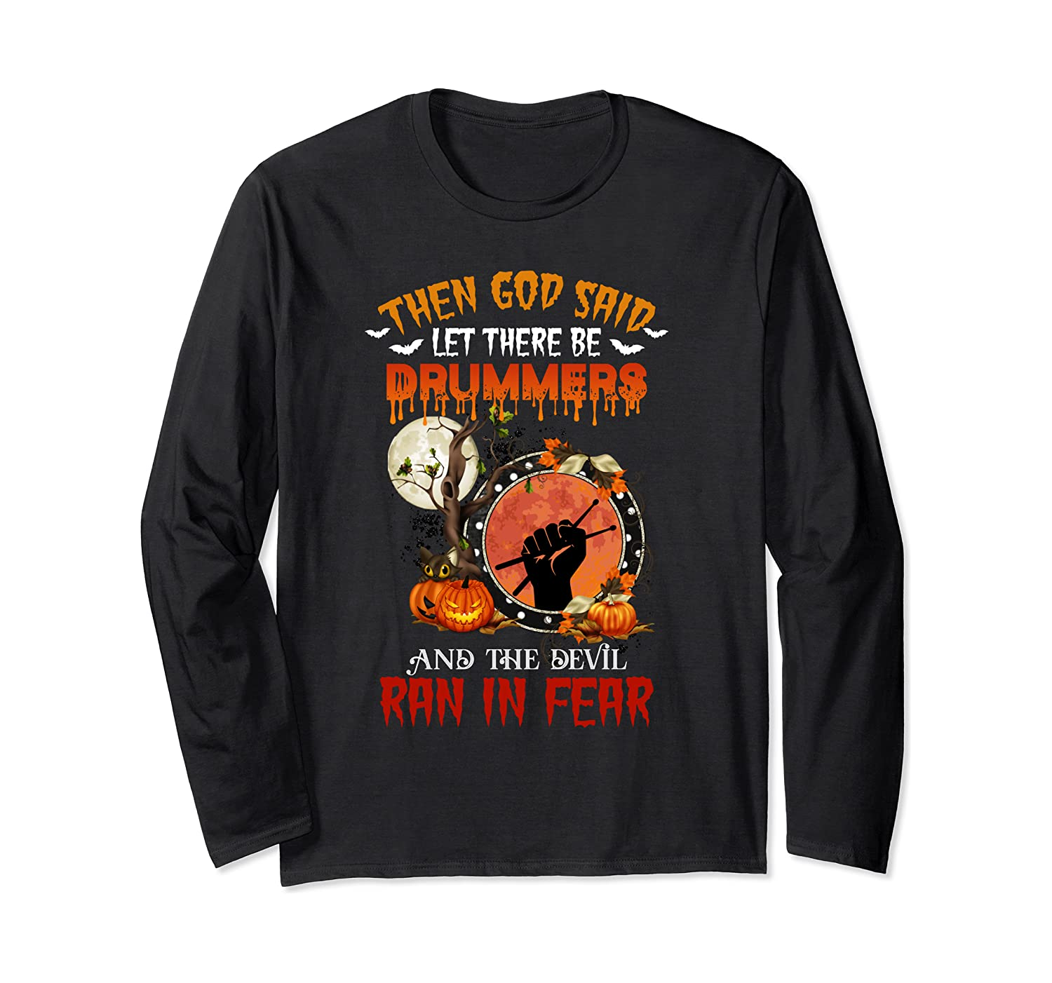 Then God Said Let There Be Drummers Halloween Gift Long Sleeve T-Shirt