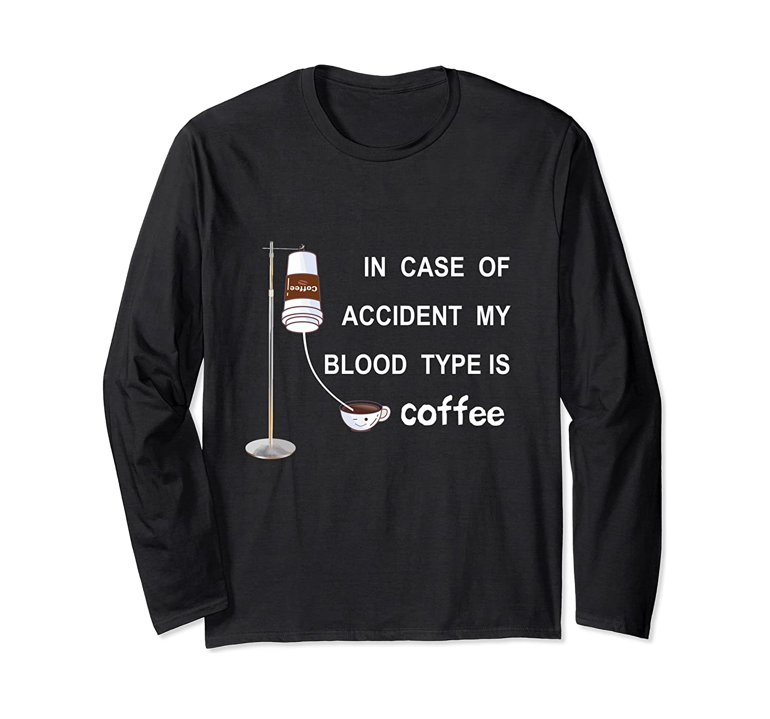 In Case Of Accident My Blood Type Is Coffee Long Sleeve T-Shirt