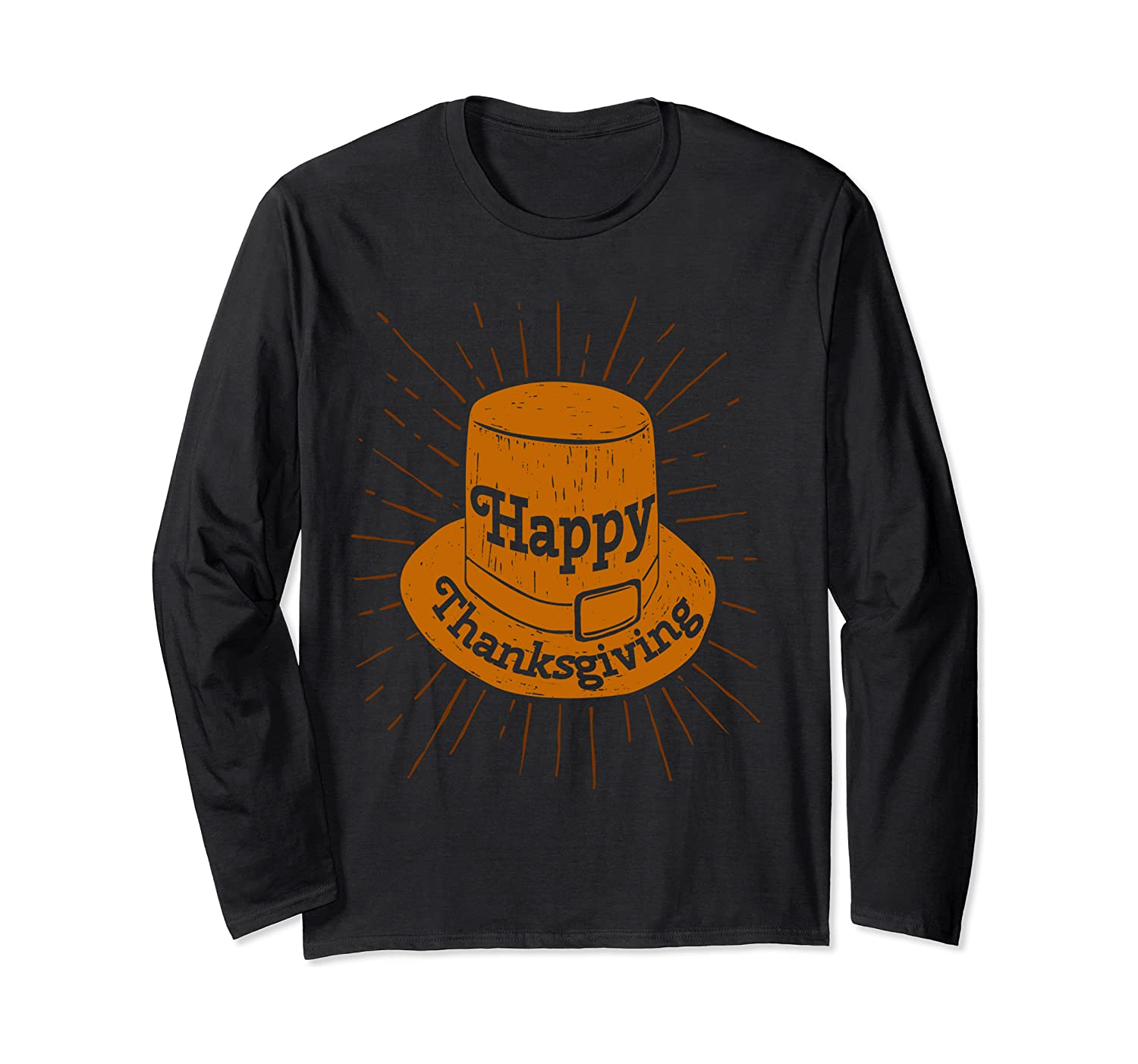 Happy Thanksgiving Pilgrims Hat Awesome Holiday Long Sleeve T-Shirt