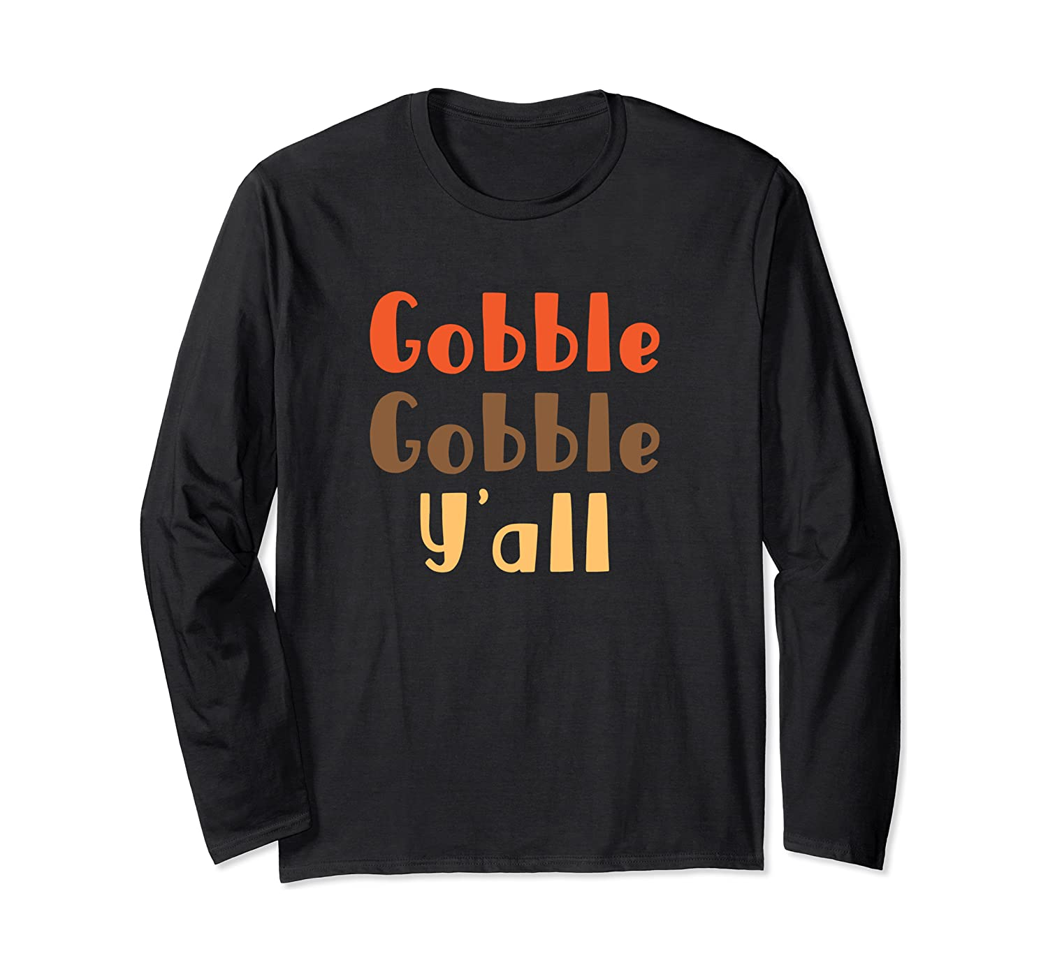 Gobble Gobble Y'all Cute Southern Autumn Gift Long Sleeve T-Shirt