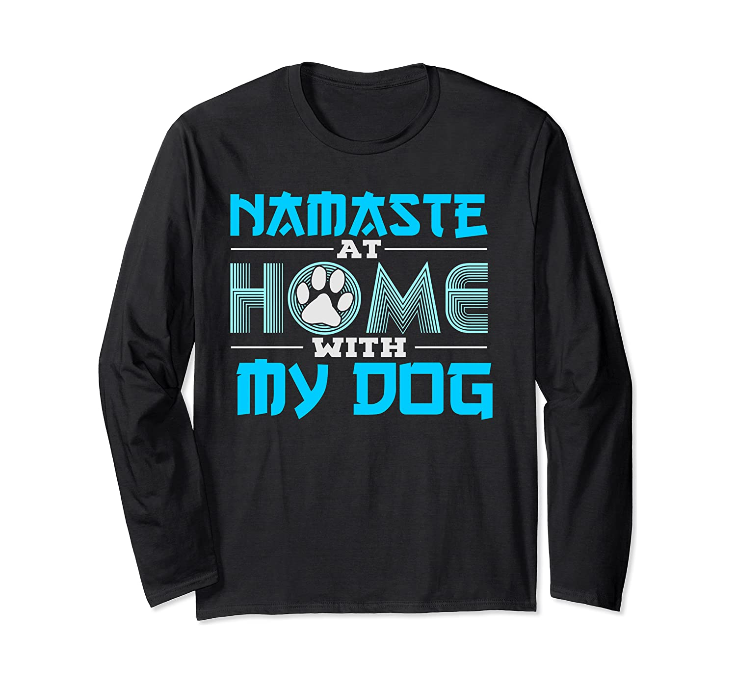 Namaste at Home with My Dog Long Sleeve T-Shirt