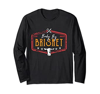 Body By Brisket Backyard Cookout BBQ Grill Pitmaster Gift Long Sleeve T-Shirt