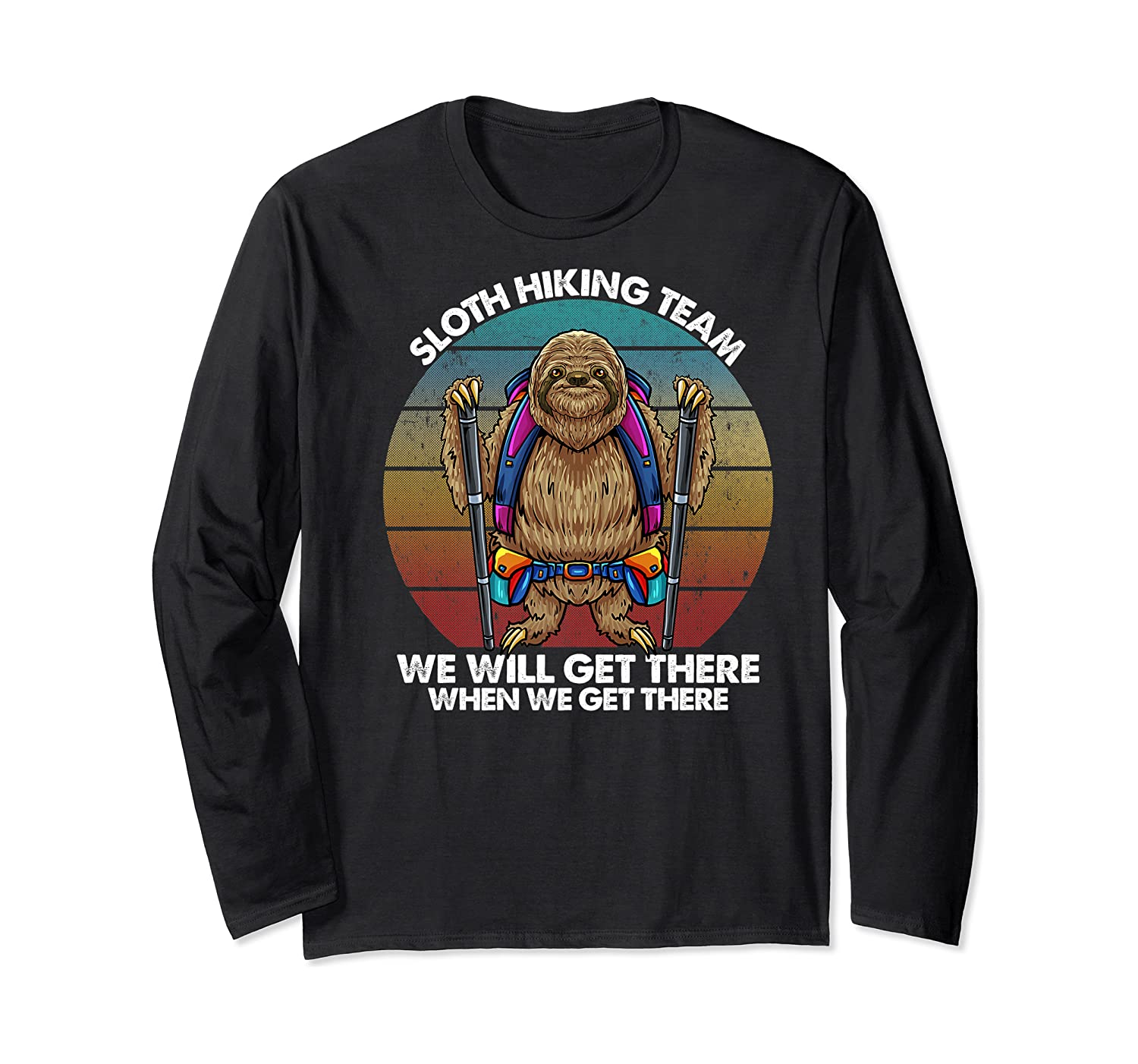Sloth Hiking Team We Will Get There Retro Vintage Shirts Long Sleeve T-shirt