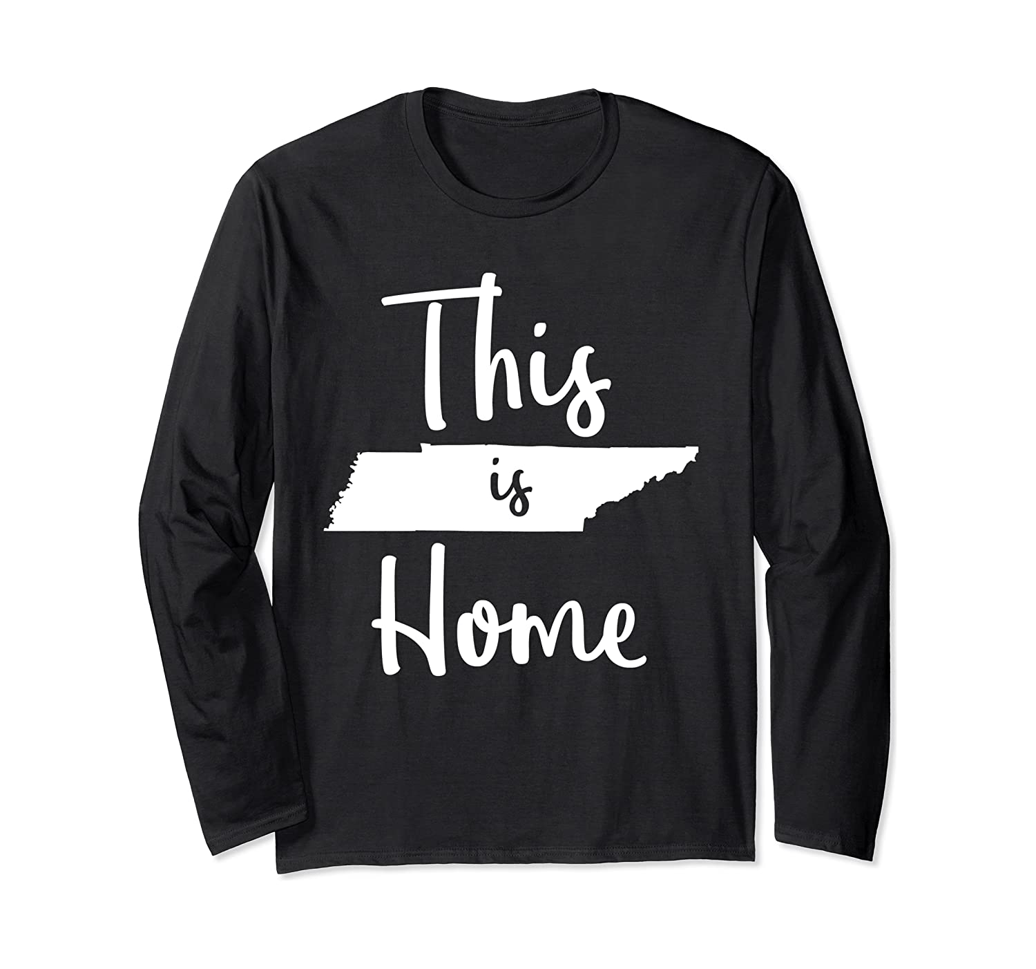 Unique Tennessee Gift for Women Cute Tennessee This is Home Long Sleeve T-Shirt