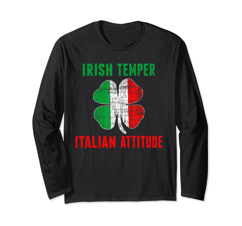 Irish-Temper Italian Attitude St Patricks Shamrock Shirt Long Sleeve T-Shirt-Yolotee