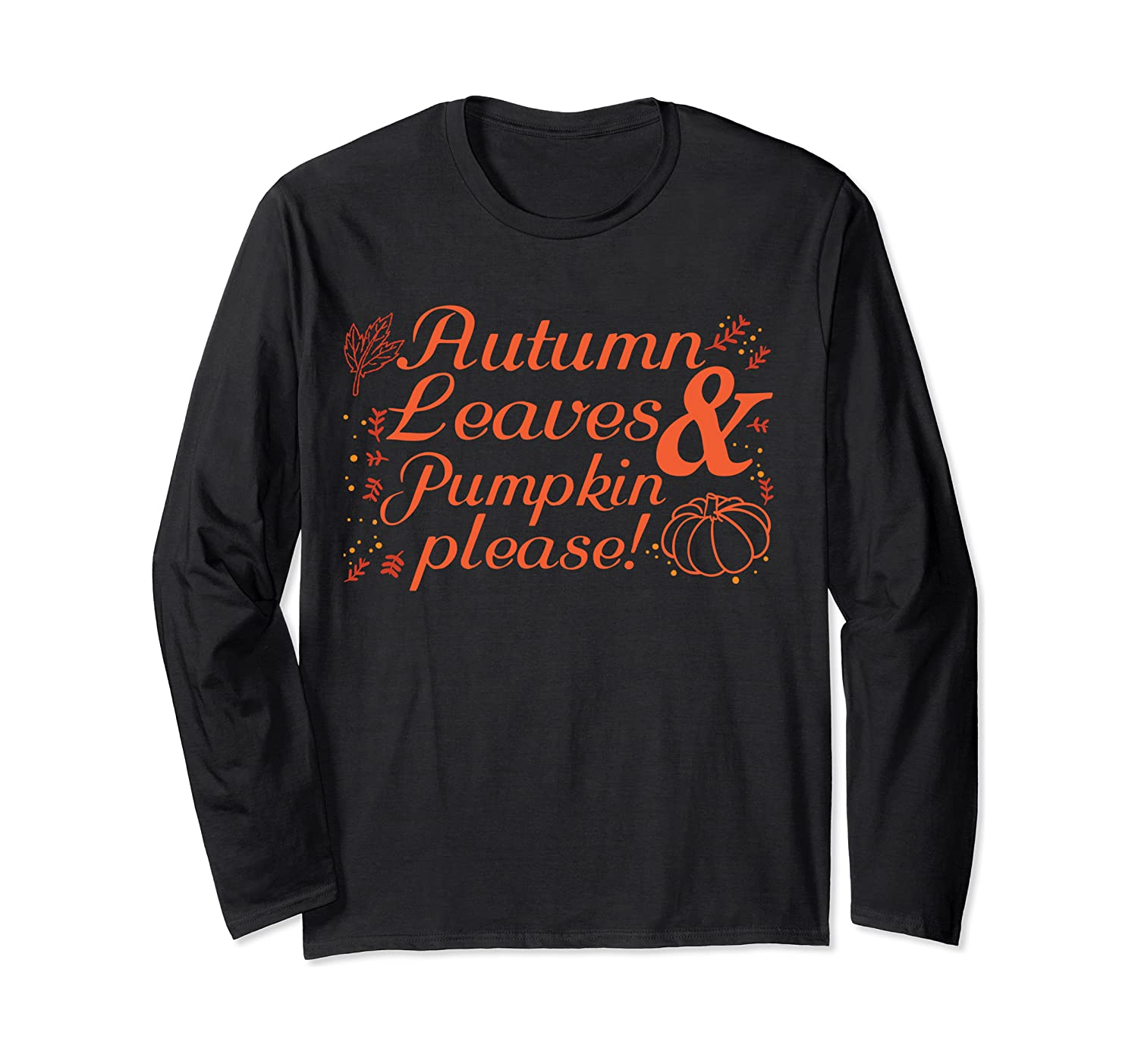 Autumn Leaves and Pumpkins Please Shirt,It's Happy Fall Yall Long Sleeve T-Shirt