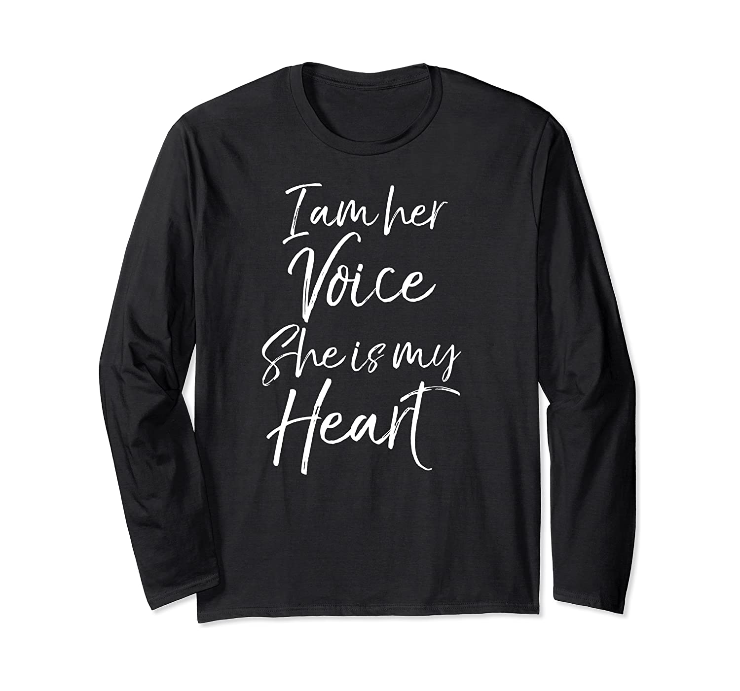 Autism Mom Quote For Mothers I Am Her Voice She Is My Heart Long Sleeve T-shirt Unisex