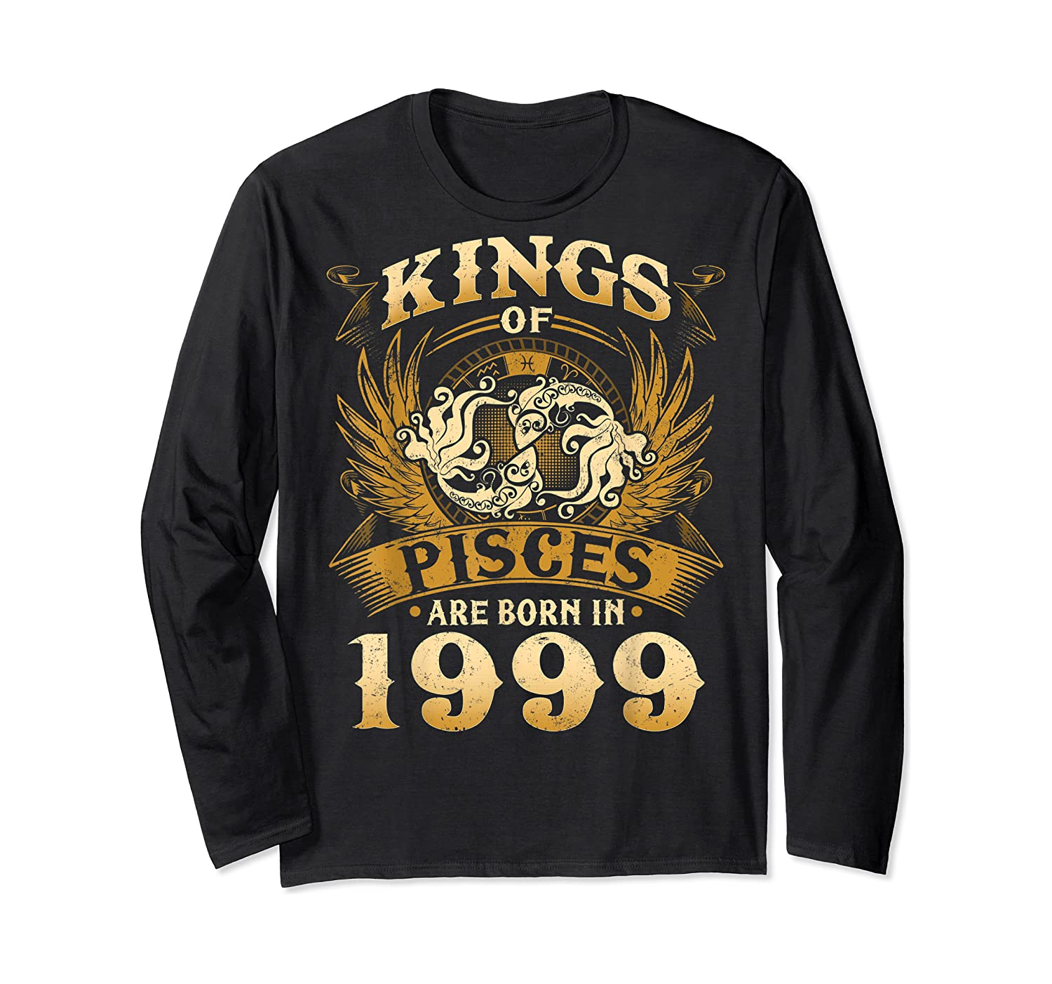 Kings Of Pisces Are Born In 1999 Happy 20th Birthday Shirts Long Sleeve T-shirt