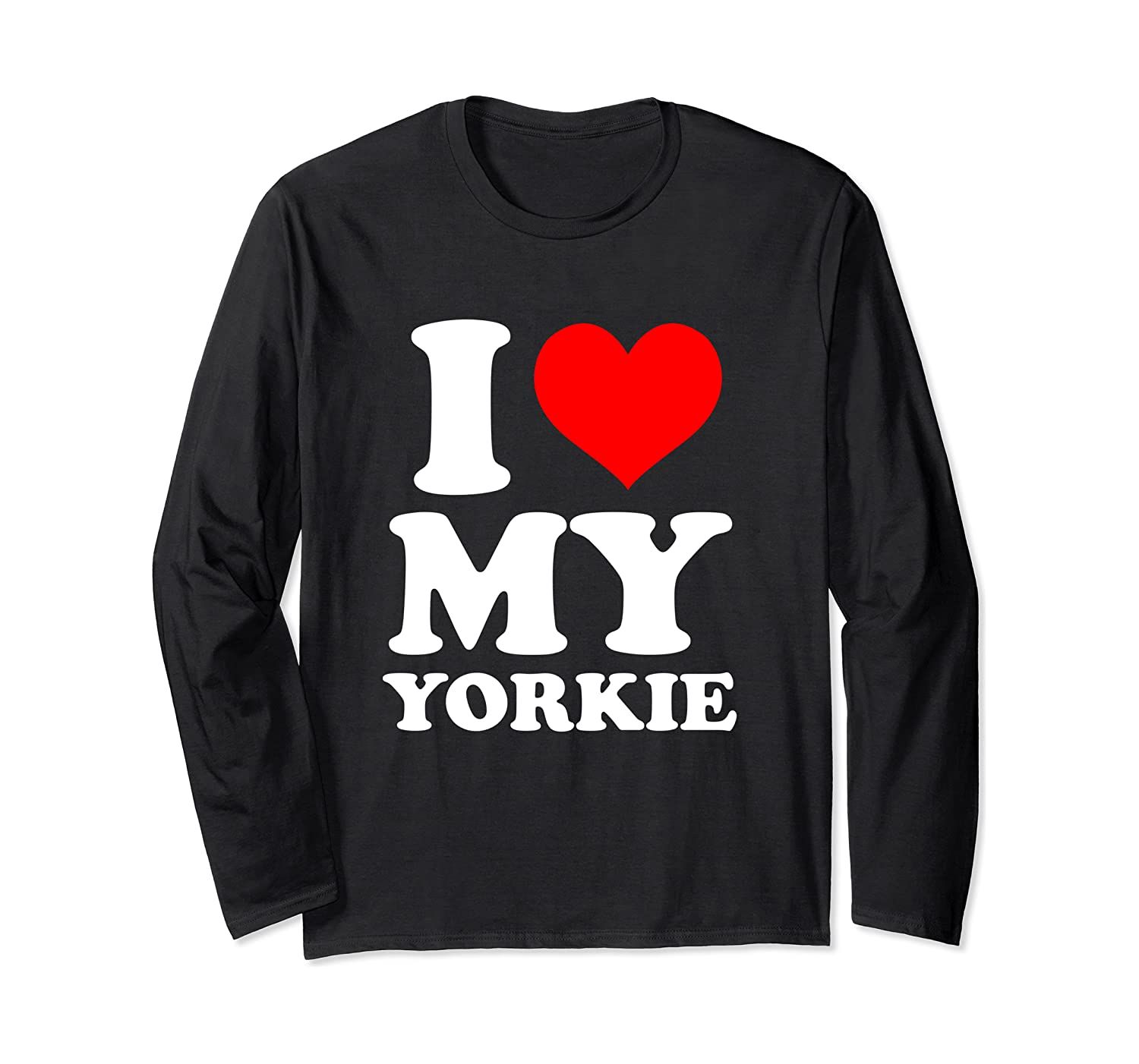I Love My Yorkie Yorkshire Terrier Lovers Yorkie Owners Long Sleeve T-shirt