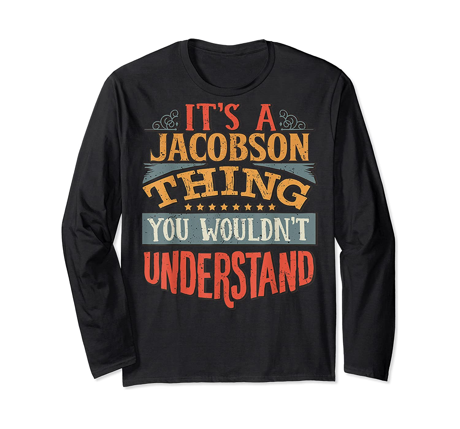 It's A Jacobson Thing You Wouldn't Understand T-shirt Long Sleeve T-shirt