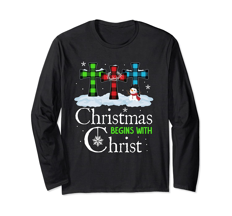 Christmas Begins With Christ Funny Costume Christmas Gift Long Sleeve T-Shirt