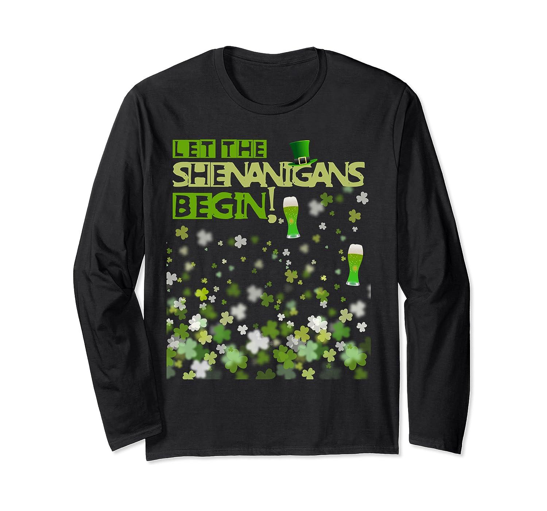 Let The Shenanigans Begin Funny St Patrick's Day Drinking Long Sleeve T-Shirt-Awarplus