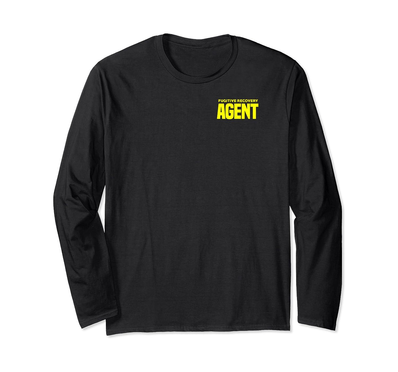 Bounty Hunter Fugitive Recovery Agent Bail Bondsman Duty Pullover Shirts Long Sleeve T-shirt