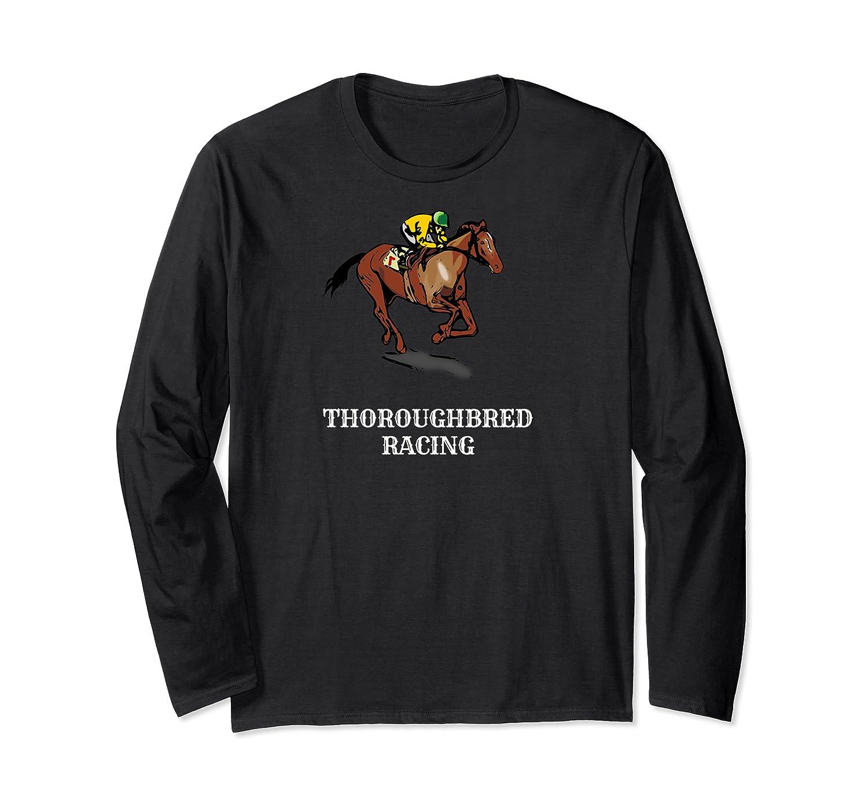 Thoroughbred Horse Racing Shirts Long Sleeve T-shirt