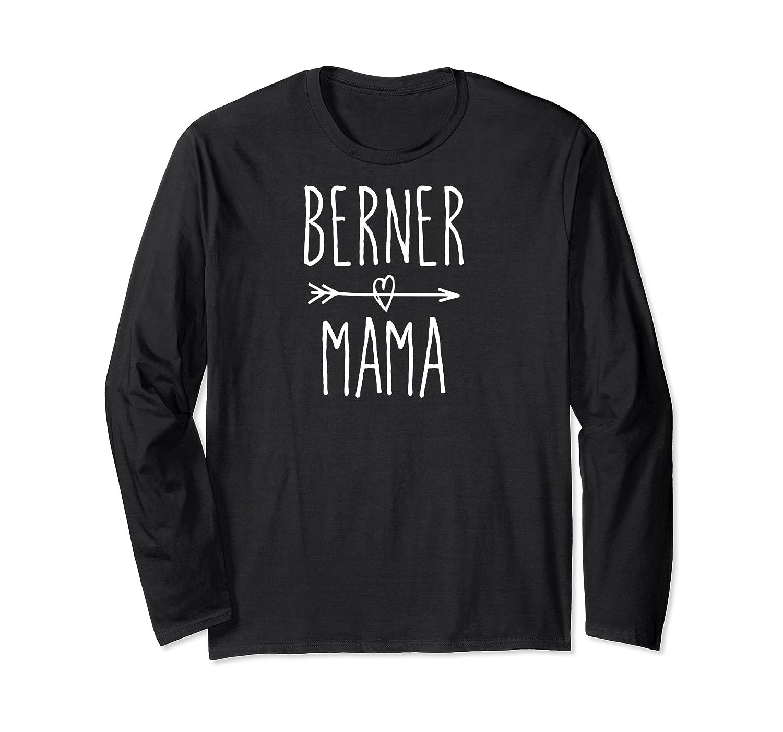 Bernese Mountain Dog Mom Gift Cute Berner Mama Shirts Long Sleeve T-shirt