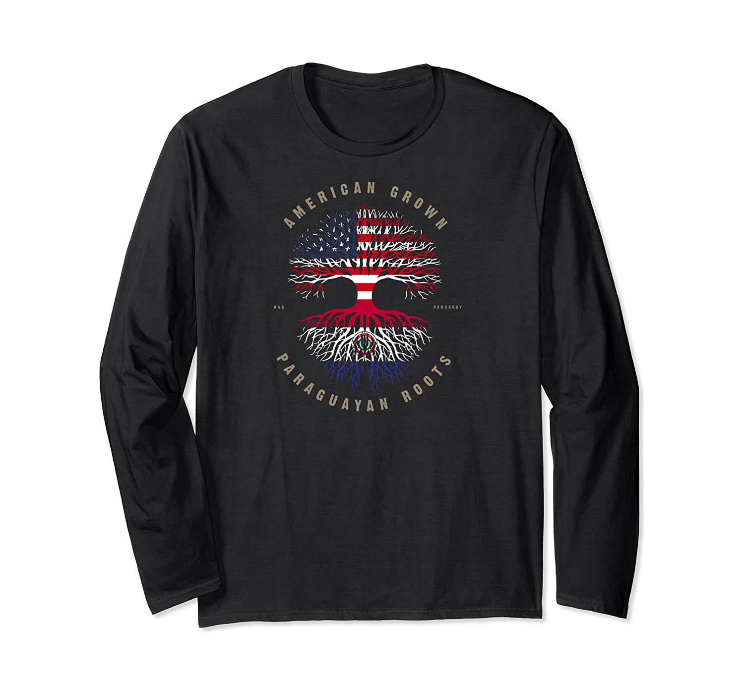 American Grown Paraguayan Roots Paraguay Flag Pullover Shirts Long Sleeve T-shirt