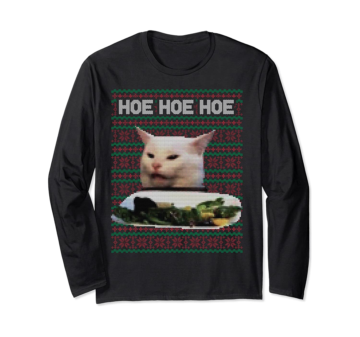 Hoe Hoe Hoe Woman Yelling At A Cat Ugly Christmas Sweater Long Sleeve T-shirt