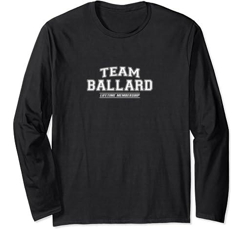 Team Ballard | Proud Family Surname, Last Name Gift Long Sleeve T Shirt
